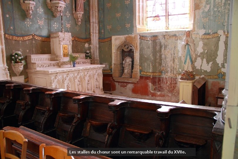 Les stalles du chœur sont un remarquable travail du XVIIe.