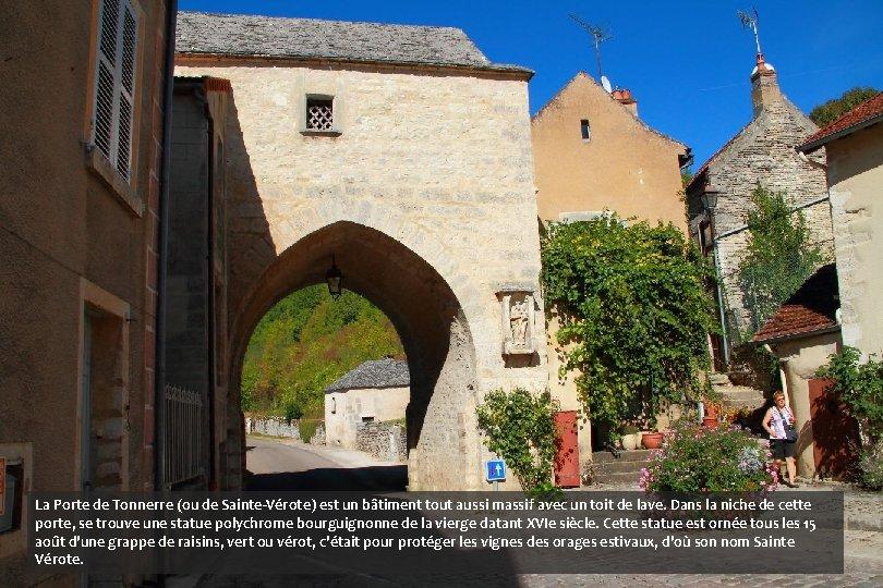 La Porte de Tonnerre (ou de Sainte-Vérote) est un bâtiment tout aussi massif avec