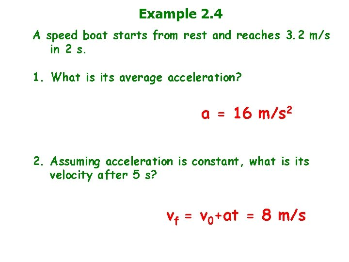 Example 2. 4 A speed boat starts from rest and reaches 3. 2 m/s
