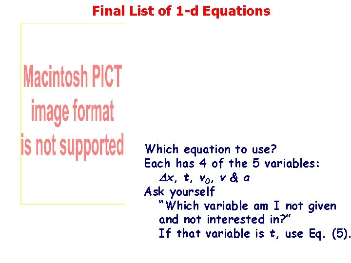 Final List of 1 -d Equations Which equation to use? Each has 4 of