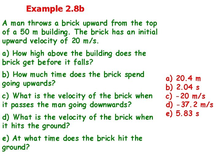 Example 2. 8 b A man throws a brick upward from the top of