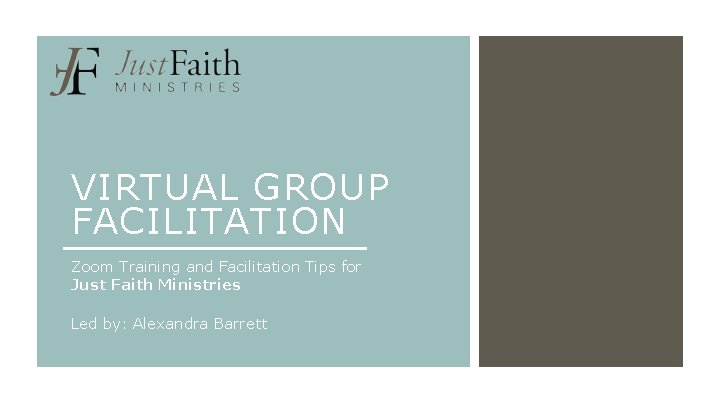 VIRTUAL GROUP FACILITATION Zoom Training and Facilitation Tips for Just Faith Ministries Led by: