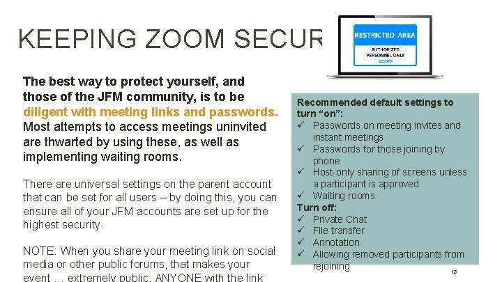KEEPING ZOOM SECURE The best way to protect yourself, and those of the JFM