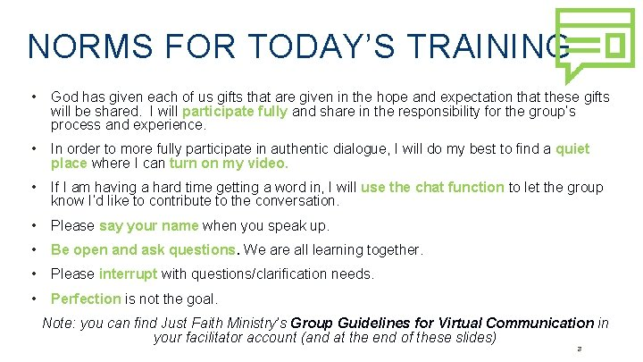 NORMS FOR TODAY'S TRAINING • God has given each of us gifts that are
