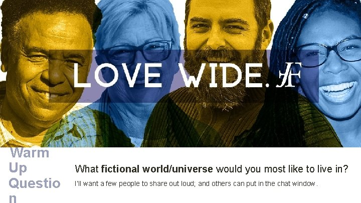 Warm Up Questio n What fictional world/universe would you most like to live in?