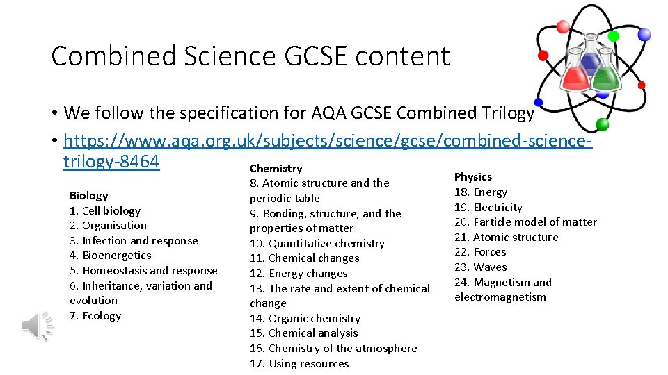 Combined Science GCSE content • We follow the specification for AQA GCSE Combined Trilogy