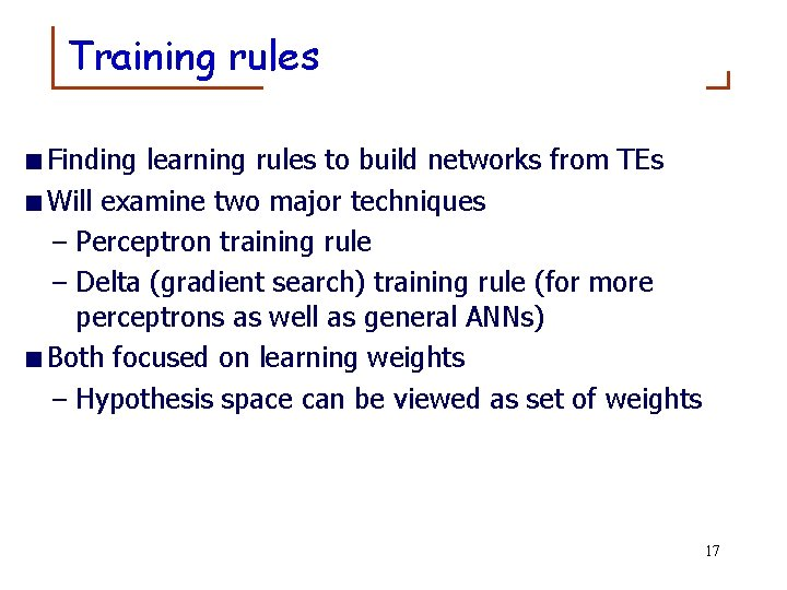 Training rules <Finding learning rules to build networks from TEs <Will examine two major