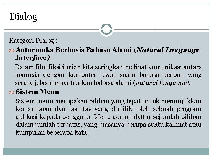 Dialog Kategori Dialog : Antarmuka Berbasis Bahasa Alami (Natural Language Interface) Dalam film fiksi