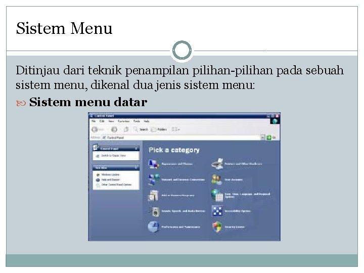 Sistem Menu Ditinjau dari teknik penampilan pilihan-pilihan pada sebuah sistem menu, dikenal dua jenis