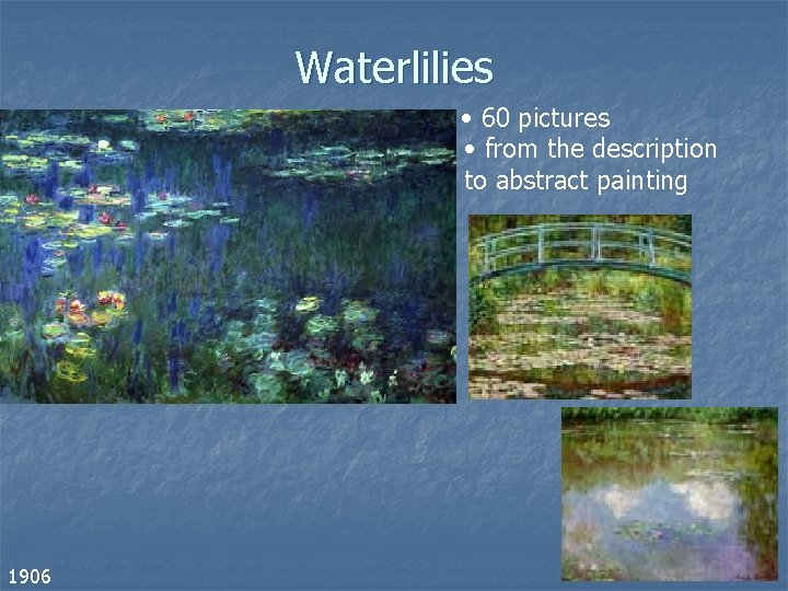 Waterlilies • 60 pictures • from the description to abstract painting 1906