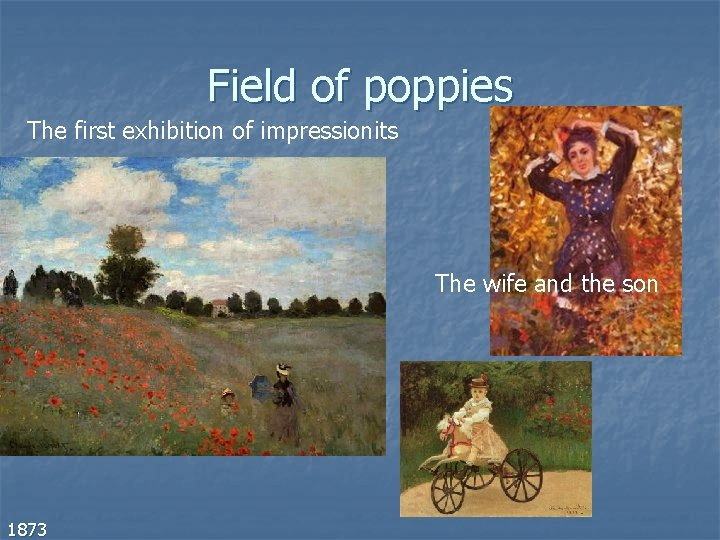 Field of poppies The first exhibition of impressionits The wife and the son 1873