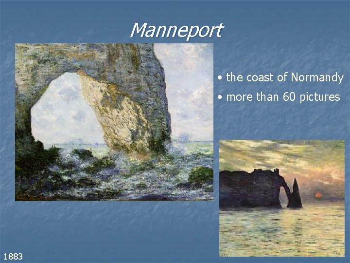 Manneport • the coast of Normandy • more than 60 pictures 1883