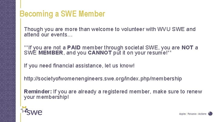 Becoming a SWE Member Though you are more than welcome to volunteer with WVU