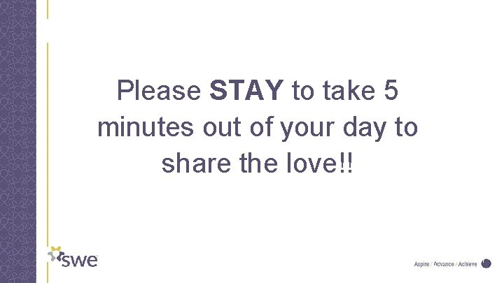 Please STAY to take 5 minutes out of your day to share the love!!