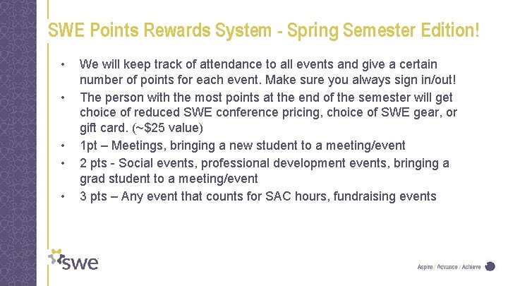 SWE Points Rewards System - Spring Semester Edition! • • • We will keep