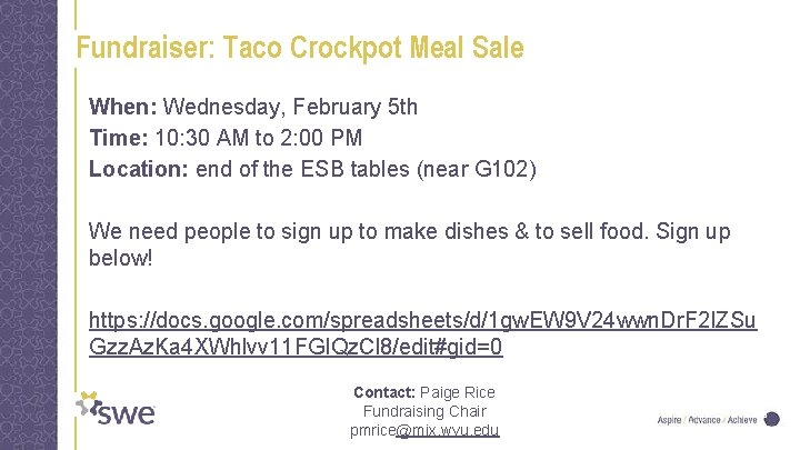Fundraiser: Taco Crockpot Meal Sale When: Wednesday, February 5 th Time: 10: 30 AM
