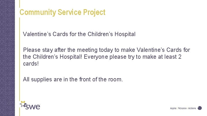 Community Service Project Valentine's Cards for the Children's Hospital Please stay after the meeting
