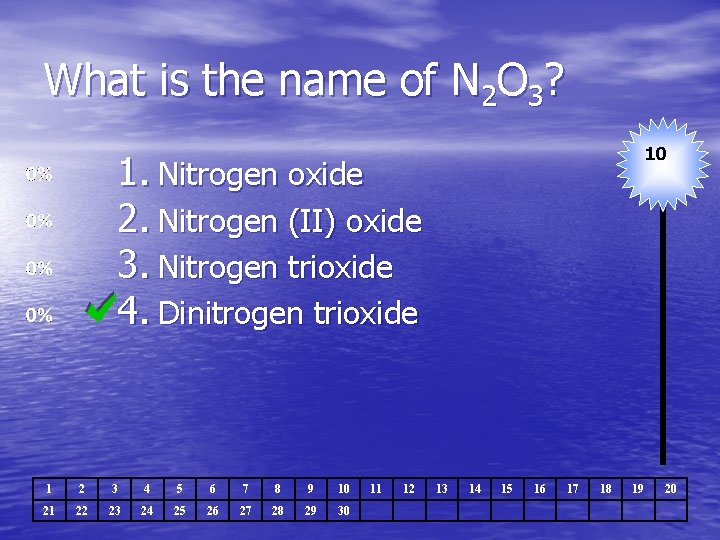 What is the name of N 2 O 3? 10 1. Nitrogen oxide 2.