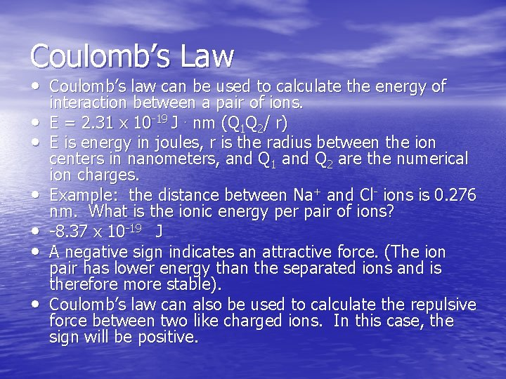 Coulomb's Law • Coulomb's law can be used to calculate the energy of •