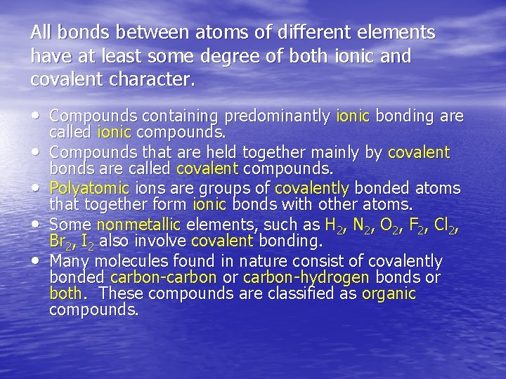 All bonds between atoms of different elements have at least some degree of both