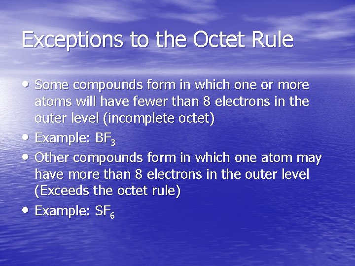 Exceptions to the Octet Rule • Some compounds form in which one or more