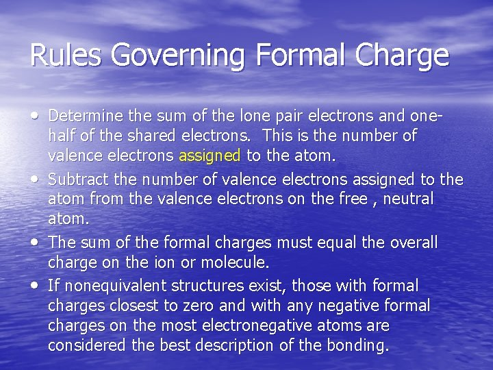 Rules Governing Formal Charge • Determine the sum of the lone pair electrons and