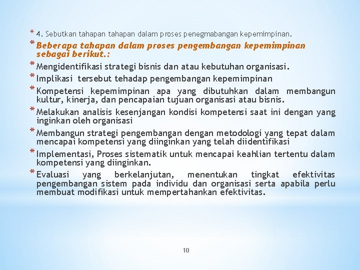 * 4. Sebutkan tahapan dalam proses penegmabangan kepemimpinan. * Beberapa tahapan dalam proses pengembangan