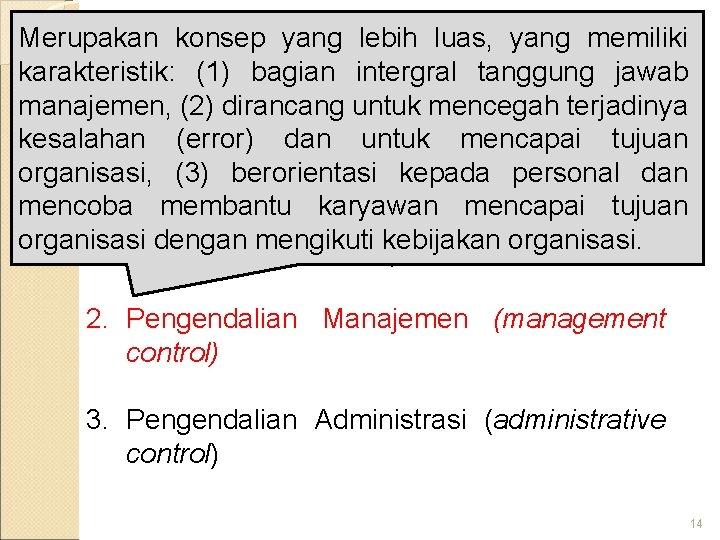 Merupakan konsep yang lebih luas, yang memiliki karakteristik: (1) bagian intergral tanggung jawab Konsep