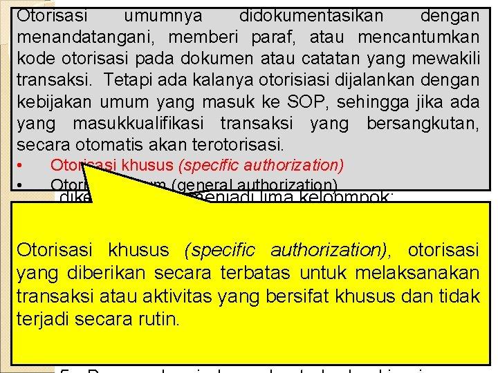 Otorisasi umumnya didokumentasikan dengan menandatangani, memberi paraf, atau mencantumkan SPI catatan - COSO kode