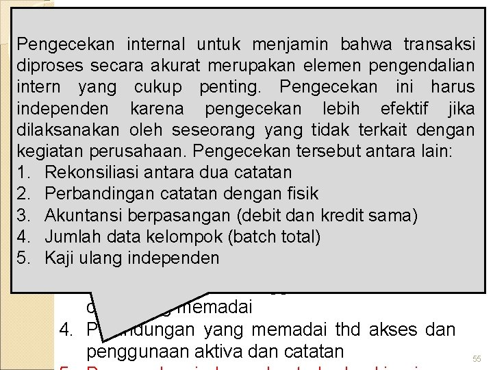 Pengecekan KOMPONEN internal untuk menjamin bahwa transaksi SPI - COSO AKTIVITAS PENGENDALIAN diproses secara