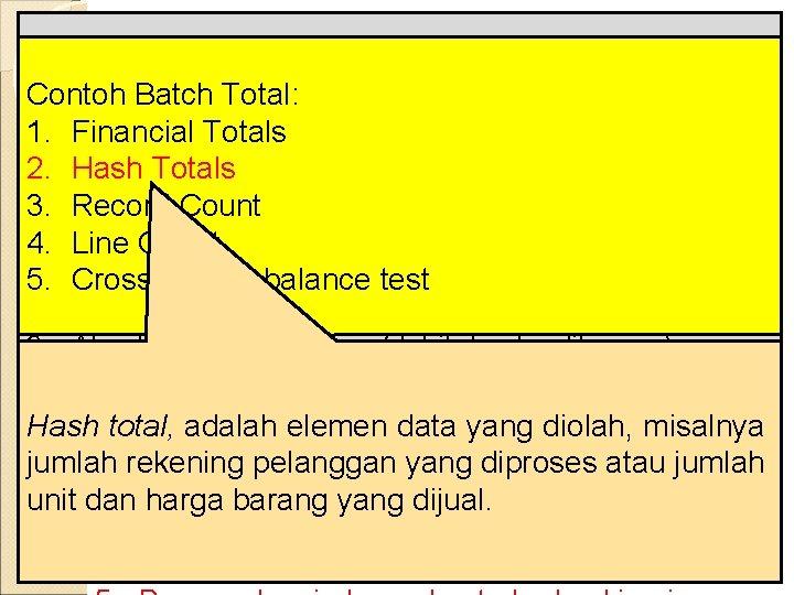 Pengecekan KOMPONEN internal untuk menjamin bahwa transaksi SPI COSO Contoh Batch AKTIVITAS PENGENDALIAN diproses