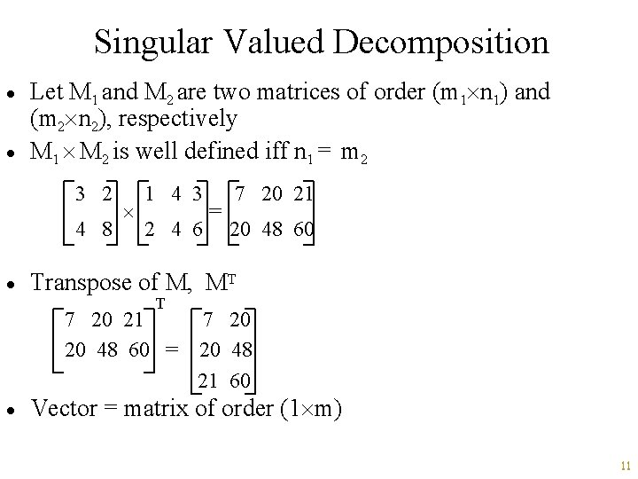 Singular Valued Decomposition · · Let M 1 and M 2 are two matrices