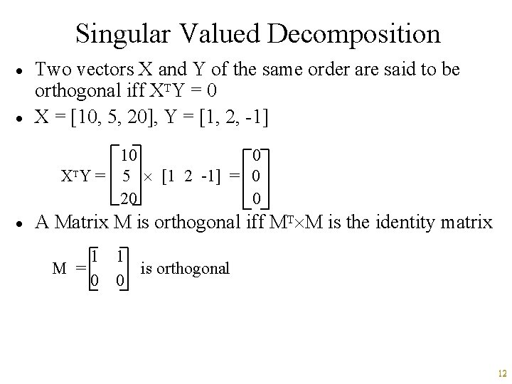 Singular Valued Decomposition · · Two vectors X and Y of the same order