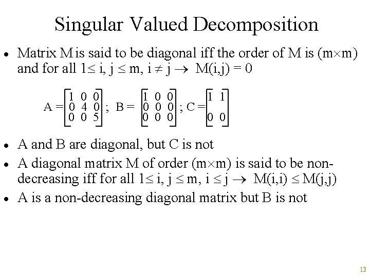 Singular Valued Decomposition · Matrix M is said to be diagonal iff the order