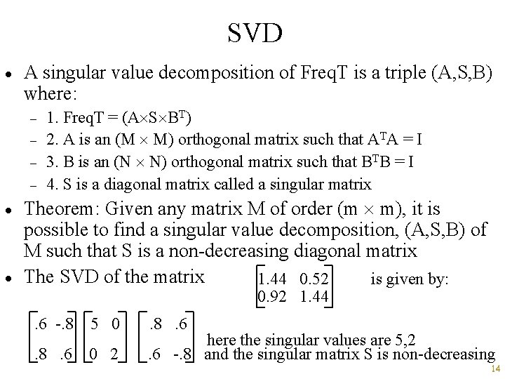 SVD · A singular value decomposition of Freq. T is a triple (A, S,