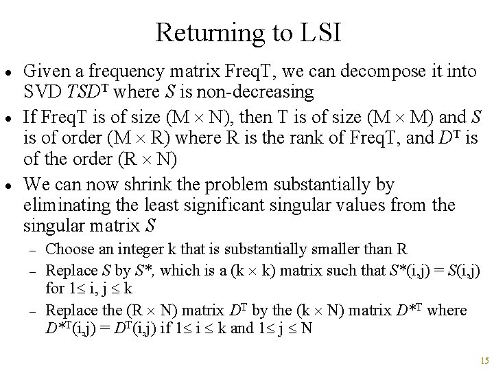 Returning to LSI · · · Given a frequency matrix Freq. T, we can