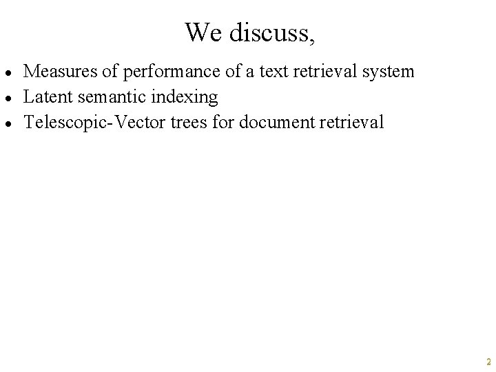 We discuss, · · · Measures of performance of a text retrieval system Latent