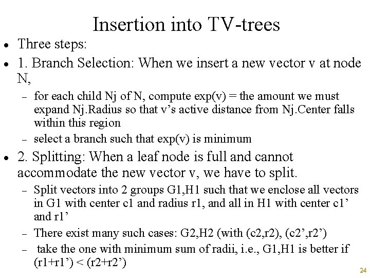 Insertion into TV-trees · · Three steps: 1. Branch Selection: When we insert a