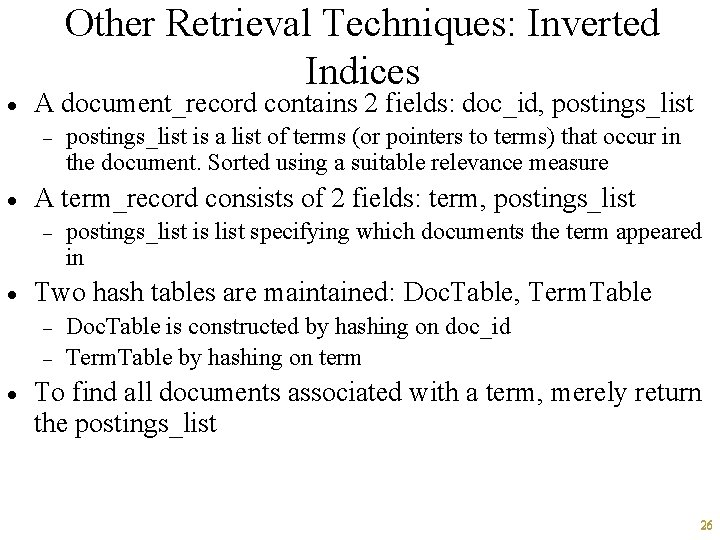 · Other Retrieval Techniques: Inverted Indices A document_record contains 2 fields: doc_id, postings_list -