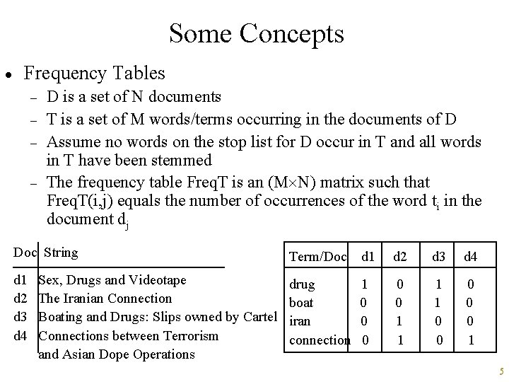 Some Concepts · Frequency Tables - D is a set of N documents T
