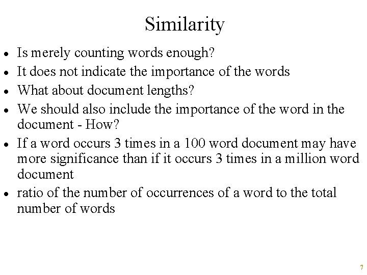 Similarity · · · Is merely counting words enough? It does not indicate the