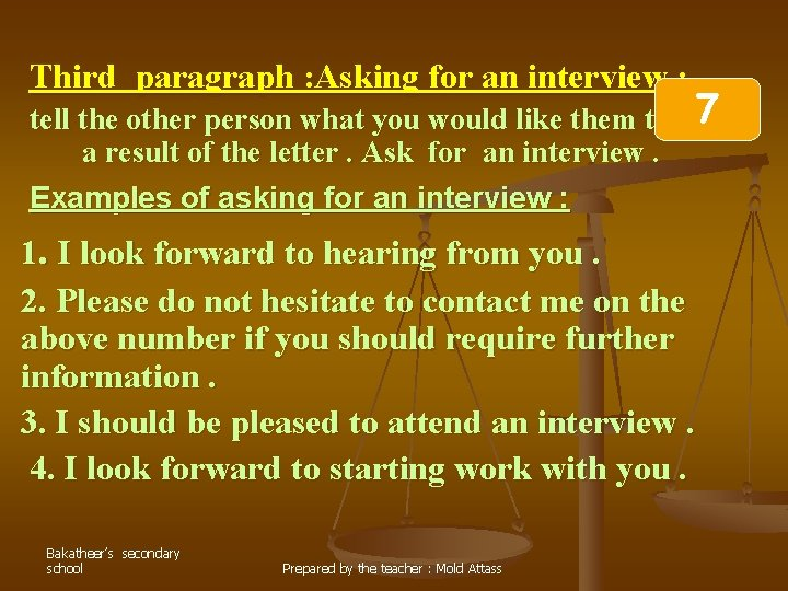 Third paragraph : Asking for an interview : tell the other person what you
