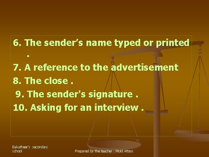 6. The sender's name typed or printed. 7. A reference to the advertisement 8.
