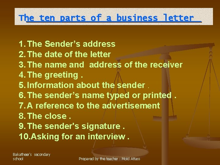 The ten parts of a business letter 1. The Sender's address 2. The date