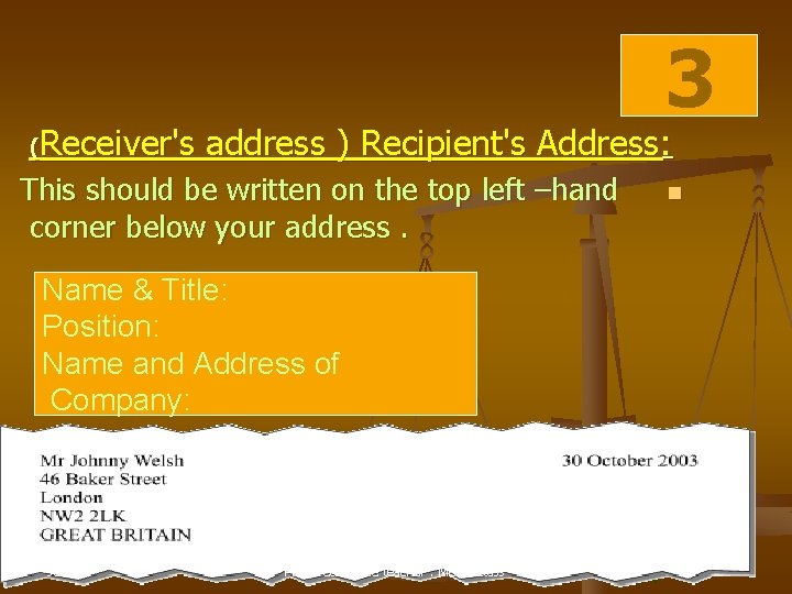 3 Receiver's address ) Recipient's Address: ( This should be written on the top