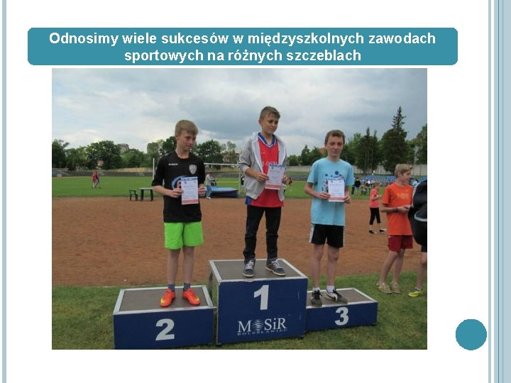 Odnosimy wiele sukcesów w międzyszkolnych zawodach sportowych na różnych szczeblach