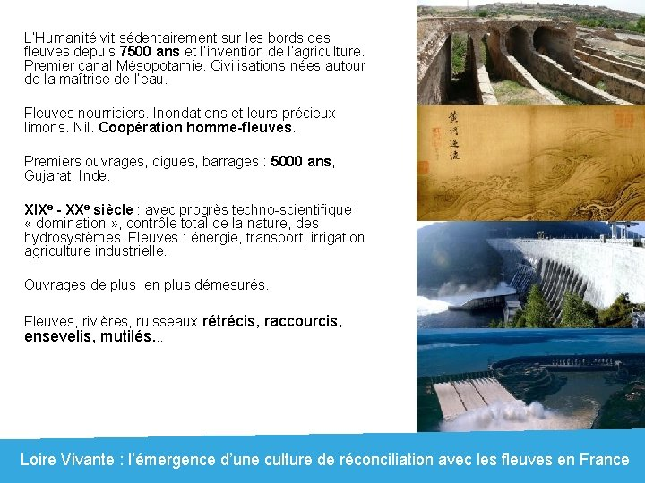 L'Humanité vit sédentairement sur les bords des fleuves depuis 7500 ans et l'invention de