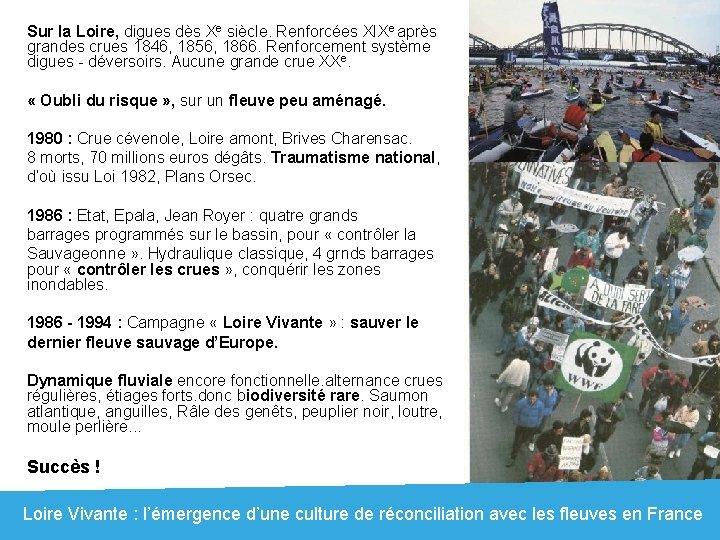 Sur la Loire, digues dès Xe siècle. Renforcées XIXe après grandes crues 1846, 1856,