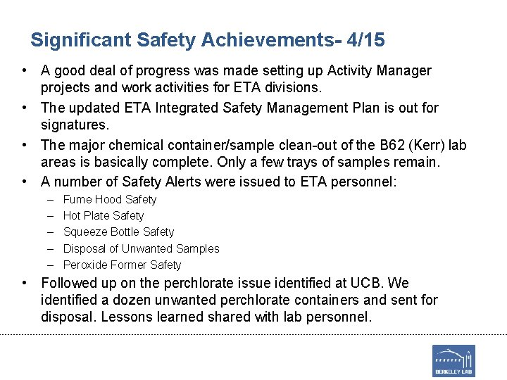 Significant Safety Achievements- 4/15 • A good deal of progress was made setting up