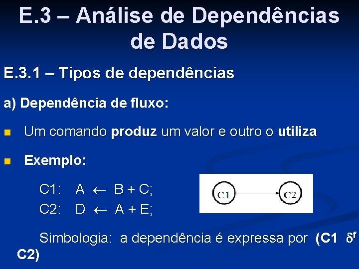 E. 3 – Análise de Dependências de Dados E. 3. 1 – Tipos de